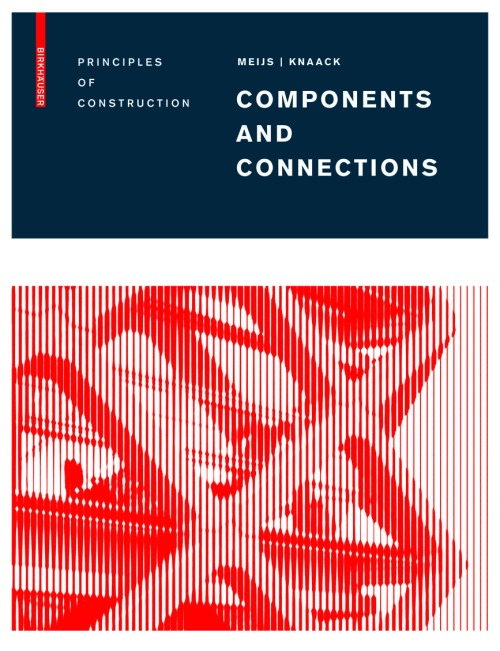principles of construction components and connections ulrich knaack facades construction education design principles theory books