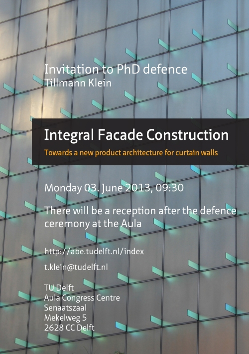 PhD Defence - Integral Facade Construction 03 June, facade week conference event. PhD defence Tillmann Klein, Facade value conference TU Delft, facades, construction, integrated envelope, product architecture for curtain walls